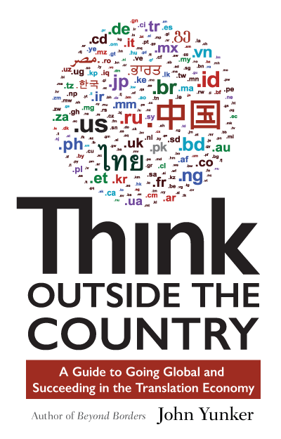 Cover of the book Think Outside the Country: A Guide to Going Global and Succeeding in the Translation Economy